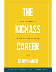 The Kickass Career: How to succeed in the future of work, now