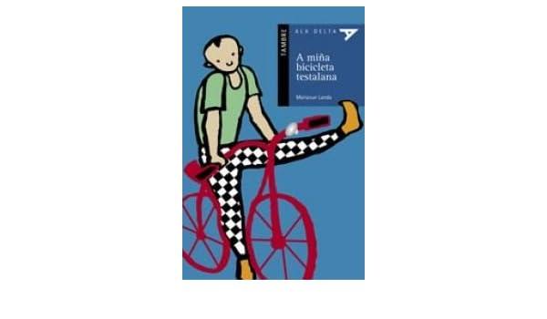 A miña bicicleta testalana (Ala Delta (Serie Azul)): Amazon.es ...