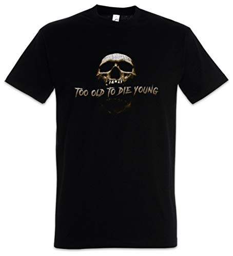 Too Old to Die Young T-Shirt Black (Too Old To Die Young T Shirt)