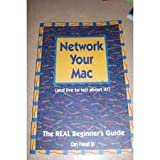 Network Your Mac and Live to Tell about It : A REAL Beginner's Guide, Powell, Carl, 3rd, 1878956639