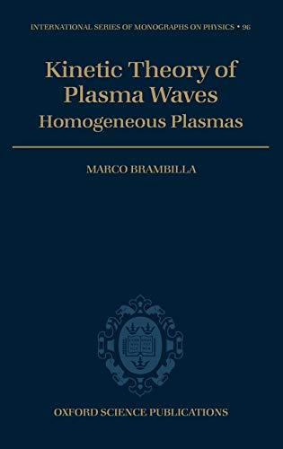 Kinetic Theory of Plasma Waves: Homogeneous Plasmas (International Series of Monographs on Physics)