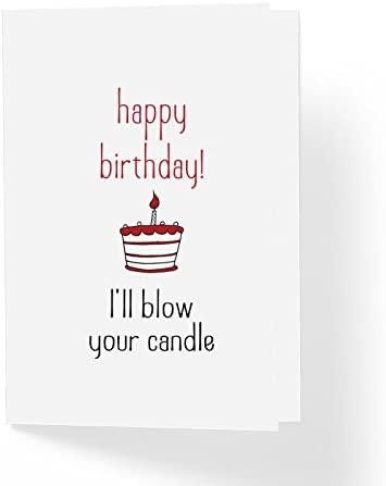 Amazon Com Naughty Love Funny Birthday Card For Husband Boyfriend Happy Birthday I Ll Blow Your Candle 5 X 7 Blank Inside With Kraft Envelope Modern Novelty Bday Cards Best