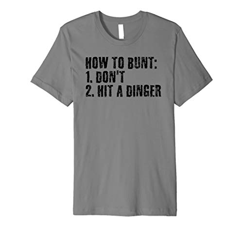 HOW TO BUNT DON'T HIT DINGER Shirt Funny Baseball Gift Idea