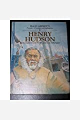 Henry Hudson: Arctic Explorer and North American Adventurer (Isaac Asimov's Pioneers of Science and Exploration) Library Binding