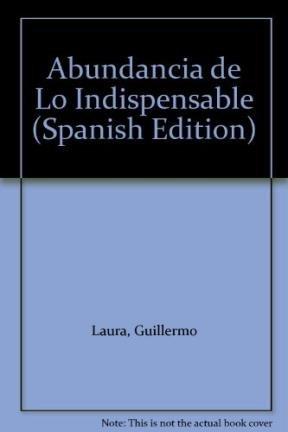 Abundancia de Lo Indispensable (Spanish Edition)