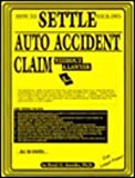 How to Settle Your Own Auto Accident Claim Without a Lawyer, Benji O. Anosike, 0932704131