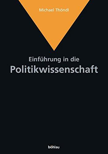 Einführung in die Politikwissenschaft: Von der antiken Polis zum internationalen Terrorismus. Idee-Akteure-Themen