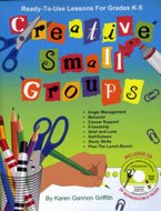 Creative Small Groups: Ready-to-Use Lessons for Grades K-5