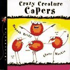 img - for Crazy Creature Capers (Crazy Creature Concepts) by Reidy, Hannah (1996) Hardcover book / textbook / text book