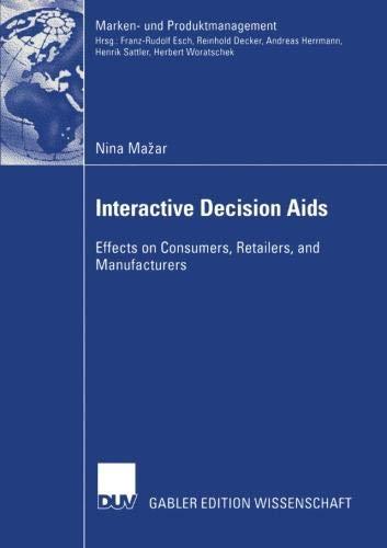 Interactive Decision Aids: Effects on Consumers, Retailers, and Manufacturers (Marken- und Produktmanagement) (Marken Online Uk)