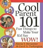 Cool Parent 101, Alecia T. Devantier and Carol A. Turkington, 140220339X