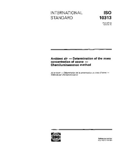 Download ISO 10313:1993, Ambient air - Determination of the mass concentration of ozone - Chemiluminescence method pdf