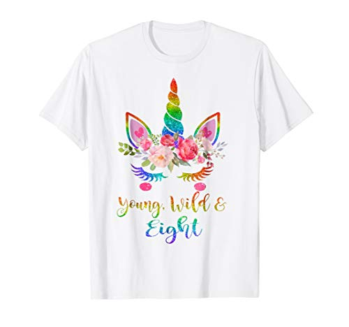 Cute Unicorn Girl 8th Birthday Tshirt | Young, Wild & -