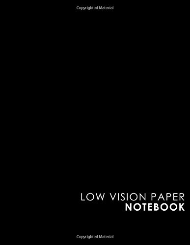 Low Vision Paper Notebook: vision handwriting paper, Low Vision Writing Aids, Black Cover, 8.5