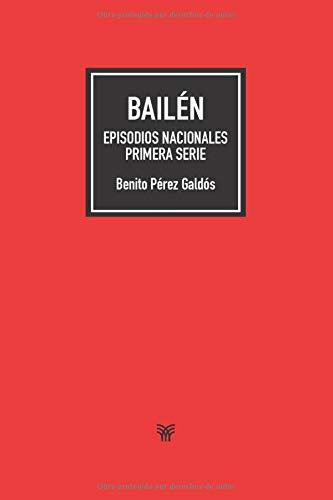 Bailén: Episodios nacionales. Primera serie