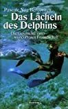 Das Lächeln des Delphins. Die Geschichte einer wunderbaren Freundschaft.