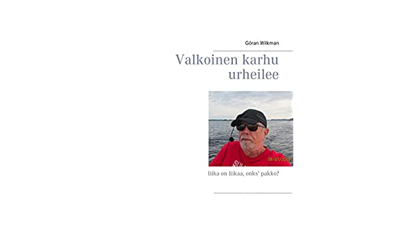 Valkoinen karhu urheilee: liika on liikaa, onks pakko? (Finnish ...
