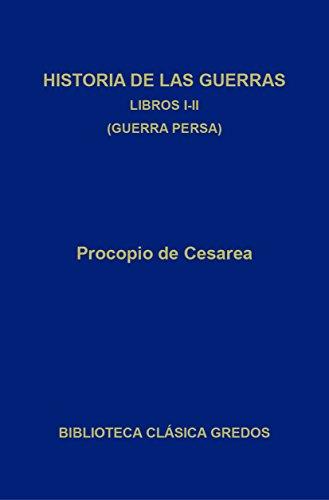 Historia de las guerras. Libros I-II (Biblioteca Clásica Gredos nº 280) (Spanish Edition)