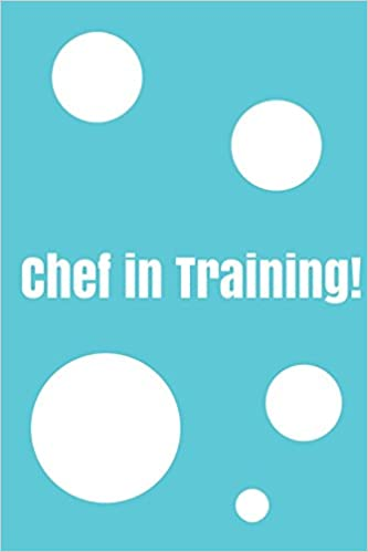 chef in training create your own cookbook children s cookbook