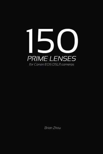 Read Online 150 prime lenses for Canon EOS DSLR cameras PDF