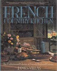 French Country Kitchen: The Undiscovered Glories of French Regional Cuisine - French Country Kitchens