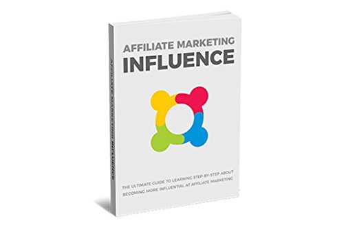 affiliate marketing influence: Discover How To Accomplish The Best Affiliate Marketing Practices To Achieve Optimal Performance