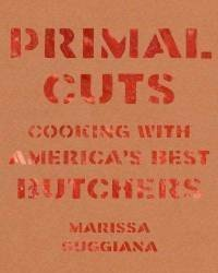 Download Primal Cuts: Cooking with America's Best Butchers [Hardcover] pdf