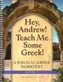 Hey, Andrew! Teach Me Some Greek! Level 7, Workbook