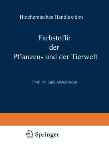 Biochemisches Handlexikon: VI. Band: Farbstoffe der Pflanzen- und der Tierwelt (German Edition)