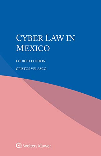 Cyber Law in Mexico por Cristos Velasco