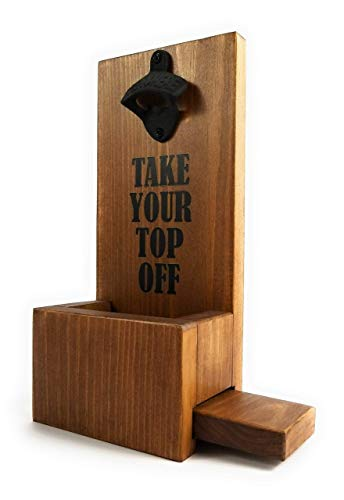Take Your Top Off Wall Mount Wood Bottle Opener & Cap Catcher With Easy Removal System! Custom Colors/Styles Available!