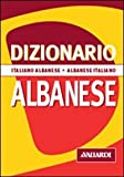 Dizionario albanese. Italiano-albanese. Albanese-italiano