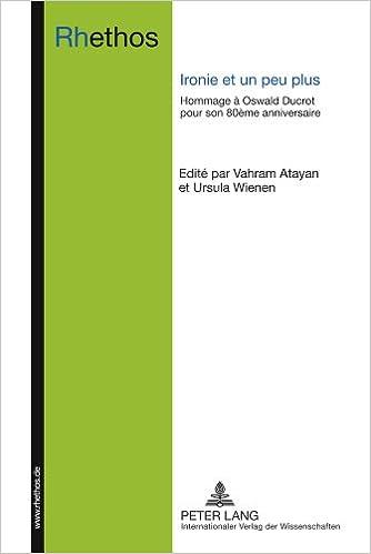Lire Ironie Et Un Peu Plus: Hommage À Oswald Ducrot Pour Son 80eme Anniversaire epub, pdf