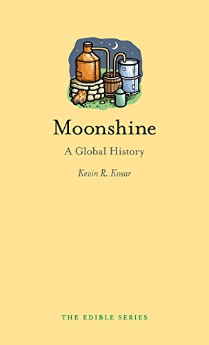 Moonshine: A Global History (Edible) by Kevin R. Kosar
