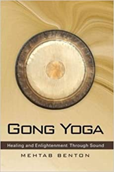 Gong Yoga : Healing and Enlightenment Through Sound)] [By ...