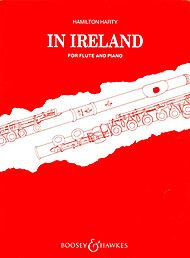 Boosey and Hawkes In Ireland (for Flute and Piano) Boosey & Hawkes Chamber Music Series Composed by Hamilton Harty