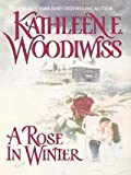 Front cover for the book A Rose in Winter by Kathleen E. Woodiwiss