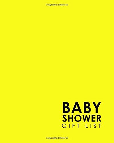 Baby Shower Gift List: Baby Shower Present List, Gift Recorder, Gift List Registry, Record Gifts, Recorder, Organizer, Keepsake, Minimalist Yellow Cover (Volume 24) pdf