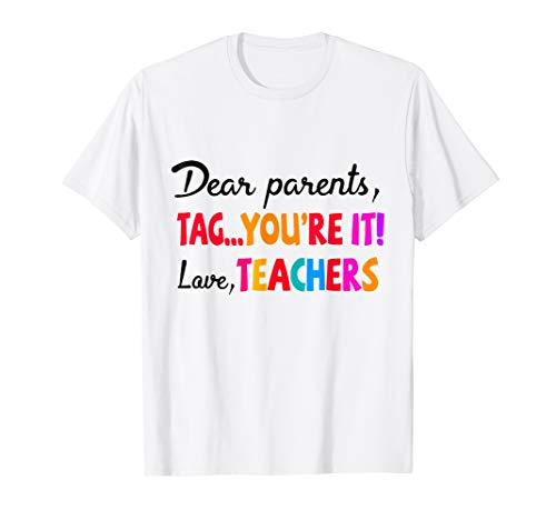 Dear Parents Tag You're It T-shirt Love Teacher Shirt]()