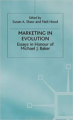How To Write A Research Essay Thesis Marketing In Evolution Essays In Honour Of Michael J Baker Th Edition High School Essays also Business Essay Sample Marketing In Evolution Essays In Honour Of Michael J Baker Neil  Modest Proposal Essay Ideas