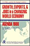 Growth, Exports, and Jobs in a Changing World Economy, Sewell, John W., 0887387187
