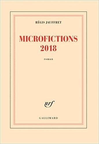 Microfictions 2018 (Rentrée Littérature 2018) - Régis Jauffret