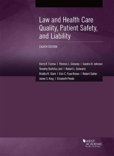 Law and Health Care Quality, Patient Safety, and Liability (American Casebook Series)