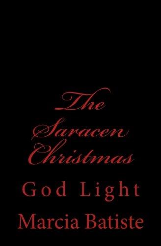 The Saracen Christmas: God Light ebook