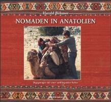 Nomaden in Anatolien: Begegnungen mit einer ausklingenden Kultur