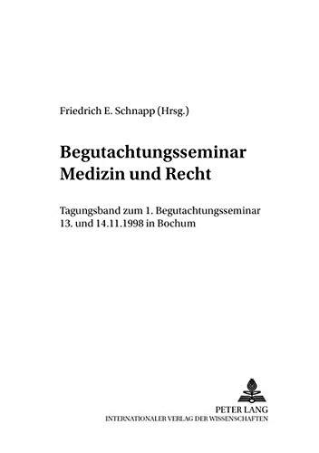 Read Online Begutachtungsseminar «Medizin und Recht»: Tagungsband zum 1. Begutachtungsseminar am 13. und 14.11.1998 in Bochum (Bochumer Schriften zum Sozialrecht) (German Edition) pdf