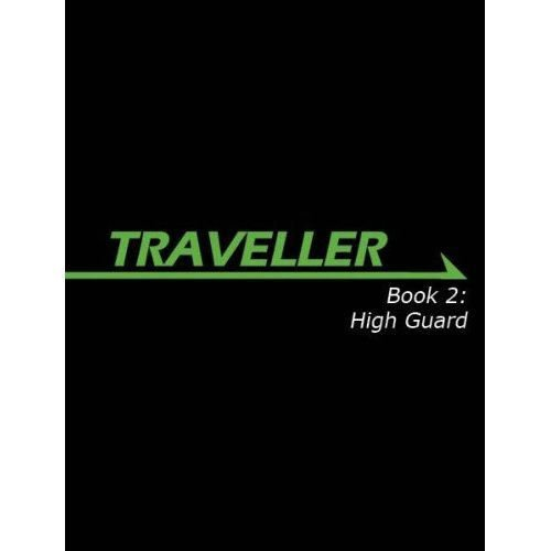 Traveller Book 2: High Guard (Traveller Sci-Fi Roleplaying)