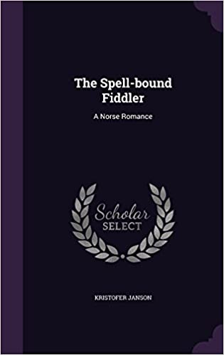 The Spell-bound Fiddler: A Norse Romance