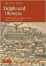 Book Delphi and Olympia: The Spatial Politics of Panhellenism in the Archaic and Classical Periods by Michael Scott (2010-06-07)