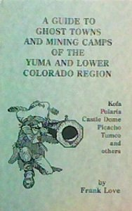 Image for A Guide to Ghost Towns and Mining Camps of the Yuma and Lower Colorado Region